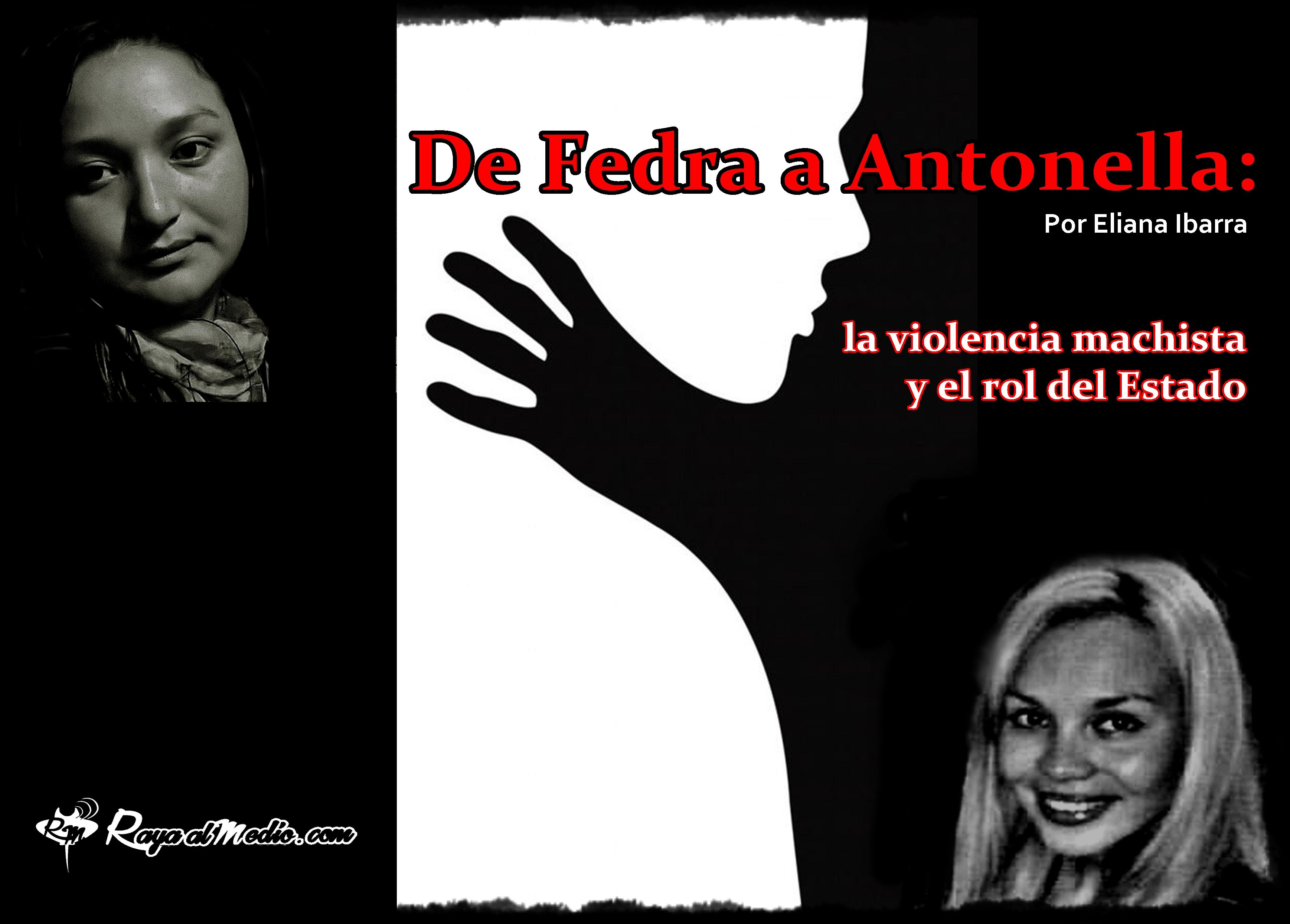 De Fedra a Antonella: la violencia machista y el rol del Estado