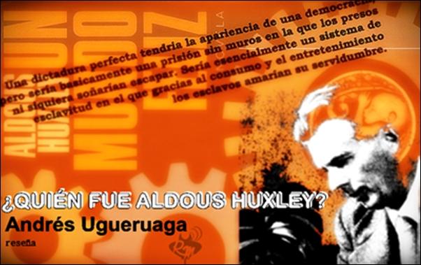 ¿Quién fue Aldous Huxley?