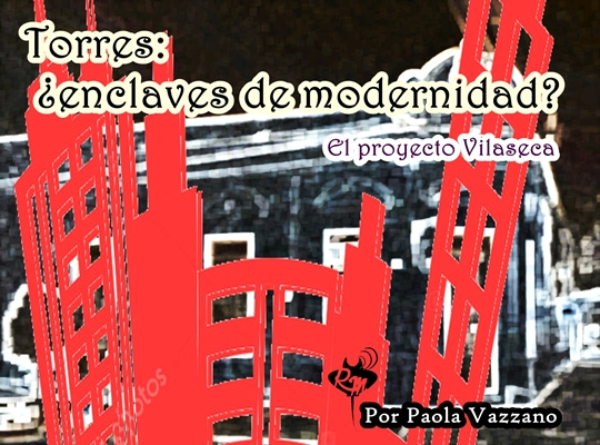 Torres: ¿enclaves de modernidad?