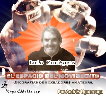 Biografía de Luis Enríquez – La necesidad de 30 peleas