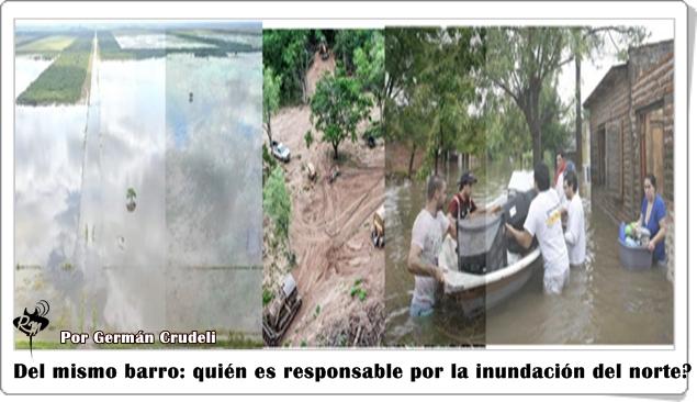 Del mismo barro: quién es responsable por la inundación del norte?